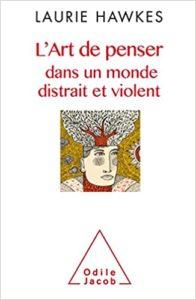 Couverture d'ouvrage: L'Art de penser dans un monde distrait et violent