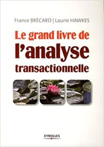 Couverture d'ouvrage: Le grand livre de l'analyse transactionnelle