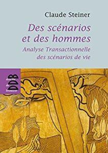 Couverture d'ouvrage: Des scénarios et des hommes : Analyse transactionnelle des scénarios de vie