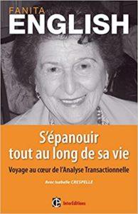 Couverture d'ouvrage: S'épanouir tout au long de sa vie: Voyage au coeur de l'analyse transactionnelle