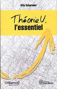 Couverture d'ouvrage: Théorie U, l'essentiel
