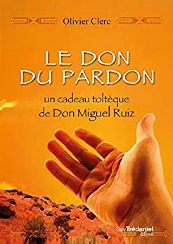 Couverture d'ouvrage: Le don du pardon